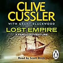 Lost Empire: Fargo Adventures, Book 2 Audiobook by Clive Cussler, Grant Blackwood Narrated by Scott Brick