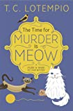 The Time for Murder is Meow (A Purr N Bark Pet Shop Mystery (1))