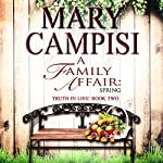 A Family Affair: Spring: Truth in Lies, Book 2   Mary Campisi