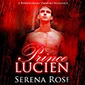 Prince Lucien Audiobook by Serena Rose Narrated by Paul Brion