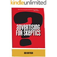 Advertising For Skeptics (English Edition)