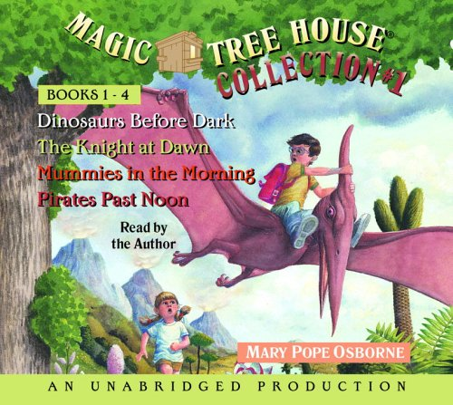 Magic Tree House Collection Volume 1: Books 1-4: #1 Dinosaurs Before Dark; #2 The Knight at Dawn; #3 Mummies in the Morning; #4 Pirates Past Noon (Magic Tree House (R)) by Osborne, Mary Pope