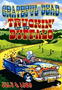 Grateful Dead - Truckin' Up to Buffalo: July 4, 1989