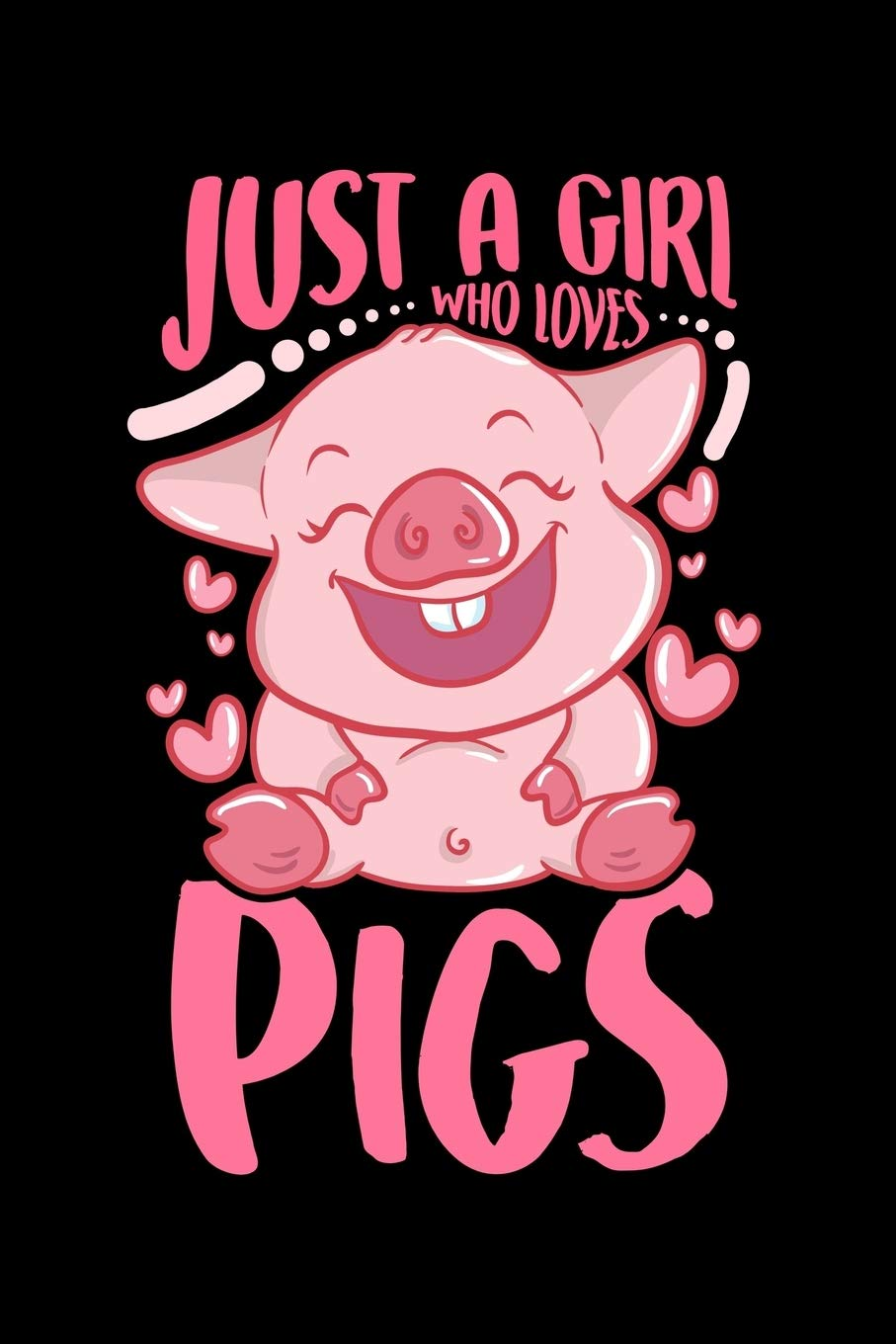 Just A Girl Who Loves Pigs Adorable Just A Girl Who Loves Pigs Cute Baby Pig Piglet Blank Composition Notebook For Journaling Writing 120 Lined Pages 6 X 9 Journals The