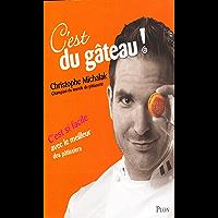 C'est du gateau michalak (French Edition)