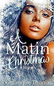 A Matin Christmas: A Novella