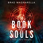 Book of Souls: A Prof Croft Prequel | Brad Magnarella