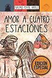 Amor a Cuatro Estaciones: El Diario de Una Ilusión