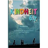 Kindheit 6.7: Ein Manifest