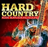 Hard Country by Audie Blaylock & Redline (2012-06-19)