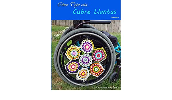 Cubre Llantas Decorativa Tejida con Mandalas y Formas Fractales: Una Cubierta Decorativa para las Llantas de una Silla de Ruedas (Volumen nº 3) (Spanish ...