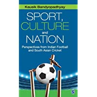 Sport, Culture and Nation: Perspectives from Indian Football and South Asian Cricket