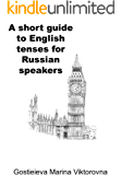 A short guide to English tenses for Russian speakers: English grammar (English Edition)