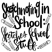 Sketchnoting in School: Sketches School Stuff (Sketchnoting in School Sketches Book 1)