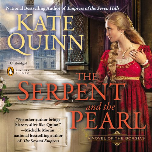 The Serpent and the Pearl: Borgias, Book 1