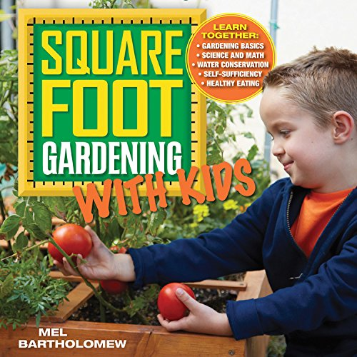 Square Foot Gardening with Kids: Learn Together: - Gardening Basics - Science