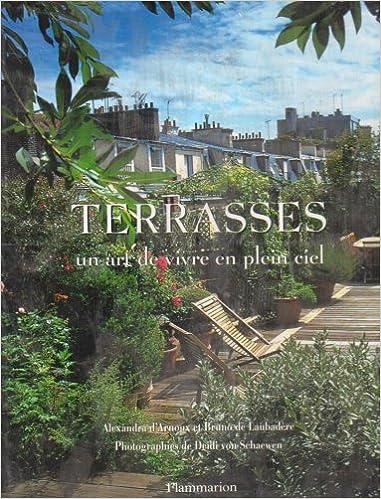 En ligne téléchargement Terrasses : Un art de vivre en plein ciel pdf