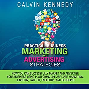 Practical Business Marketing and Advertising Strategies Audiobook