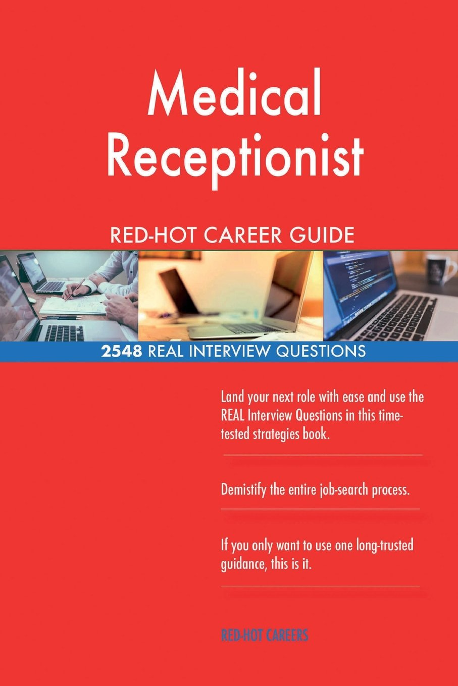 Medical Receptionist RED HOT Career Guide 2548 REAL Interview Questions Paperback May 26 2018