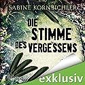Die Stimme des Vergessens (Kristina Mahlo 2) Audiobook by Sabine Kornbichler Narrated by Vanida Karun