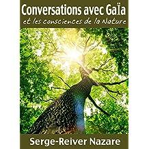 Communications avec Gaïa: Et les consciences de la Nature (Messages du monde invisible t. 1) (French Edition)