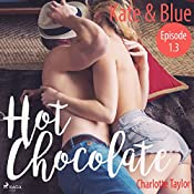 Kate & Blue (Hot Chocolate - L.A. Roommates 1.3) | Charlotte Taylor