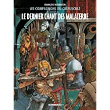 COMPAGNONS DU CRÉPUSCULE (LES) T.03 : LE DERNIER CHANT DES MALATERRE