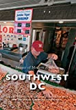 img - for Southwest DC (Images of Modern America) book / textbook / text book