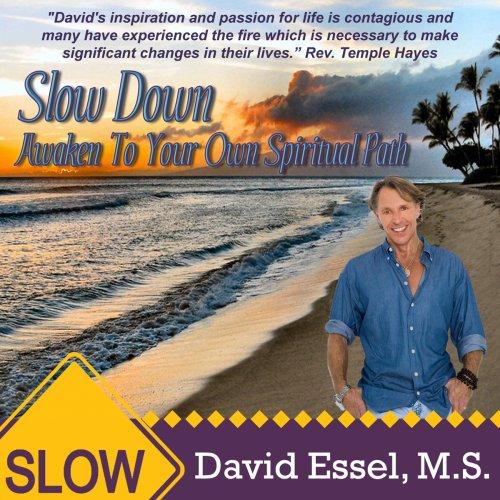 Slow Down: Awaken To Your Own Spiritual Path