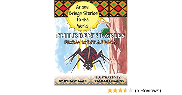 Anansi brings stories to the world childrens fables from west anansi brings stories to the world childrens fables from west africa kindle edition by dynast amir yashar clemons children kindle ebooks amazon fandeluxe Image collections