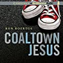 Coaltown Jesus Audiobook by Ron Koertge Narrated by Nick Podehl