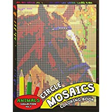 Circle Mosaics Coloring Book 4: Cute Animals Coloring Pages Color by Number Puzzle for Adults
