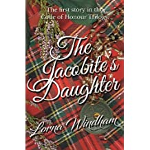 The Jacobite's Daughter: The first story in The Code of Honour Trilogy (Volume 1)