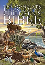The Complete Illustrated Children's Bible (The Complete Illustrated Children's Bible Libr