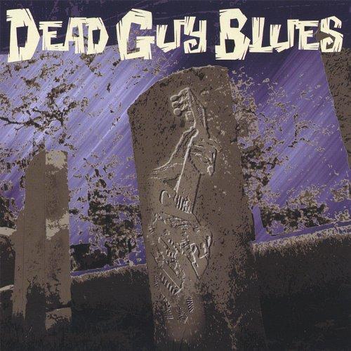 Dead Guys Rock - Dead Guy Blues