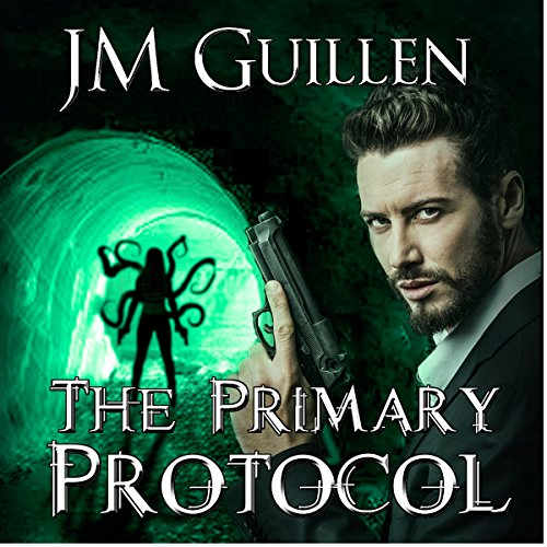 Primary Protocol: The Dossiers of Asset 108, Book 2 - JM Guillen - Unabridged
