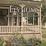 Elysium: Plantation Series, Book 4 | Gretchen Craig
