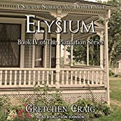 Elysium: Plantation Series, Book 4 | Gretchen Craig