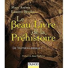 Le Beau Livre de la Préhistoire: de Toumaï À Lascaux 4