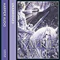 Faerie Tale Audiobook by Raymond E. Feist Narrated by Tim Flavin