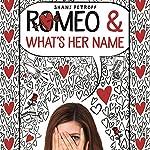 Romeo & What's Her Name | Shani Petroff
