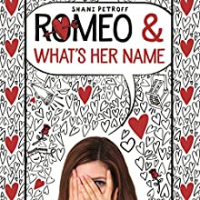Romeo & What's Her Name Audiobook by Shani Petroff Narrated by Shani Petroff