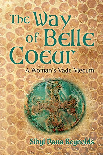 The Way of Belle Coeur: A Woman's Vade Mecum (The Companion Series for Ink and Honey Book (Bella Ink)