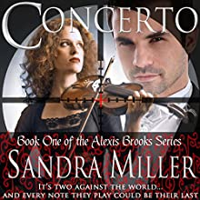 Concerto: The Alexis Brooks Series, Book 1 Audiobook by Sandra Miller Narrated by Mia DuBois