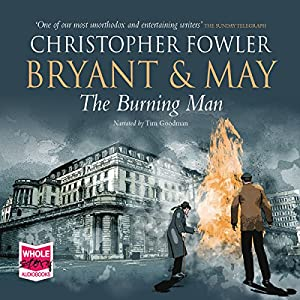 Bryant & May - The Burning Man Audiobook