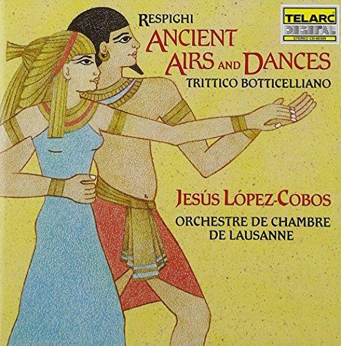 Respighi: Ancient Airs and Dances; Trittico botticelliano