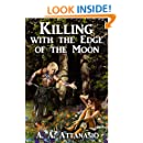 Killing with the Edge of the Moon: (A Graphic Novel without Illustrations)