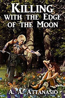 Killing with the Edge of the Moon: (A Graphic Novel without Illustrations) by [Attanasio, A. A.]