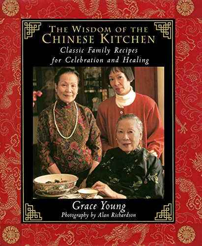 (The Wisdom of the Chinese Kitchen: Classic Family Recipes for Celebration and Healing)