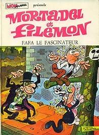 Mortadel et Filemon T.6 Fafa le Fascinateur par Francisco Ibáñez